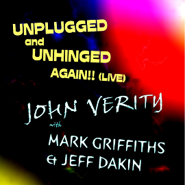 John Verity band - unplugged unhinged again!!! - Buy online - NOW!